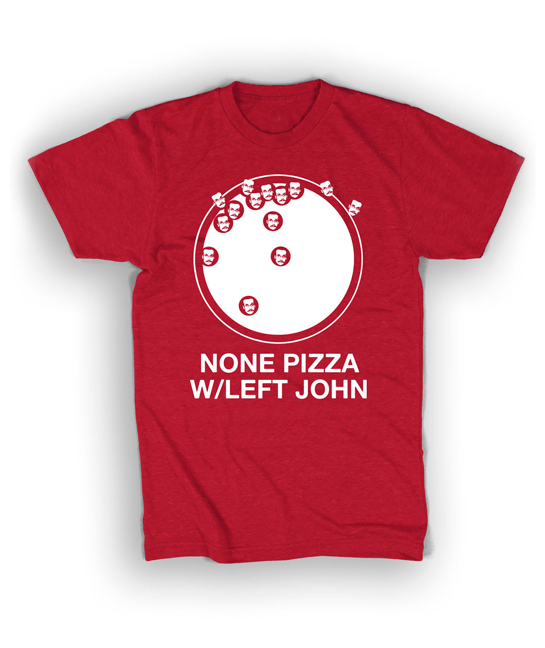 None Pizza W/ Left John Shirt