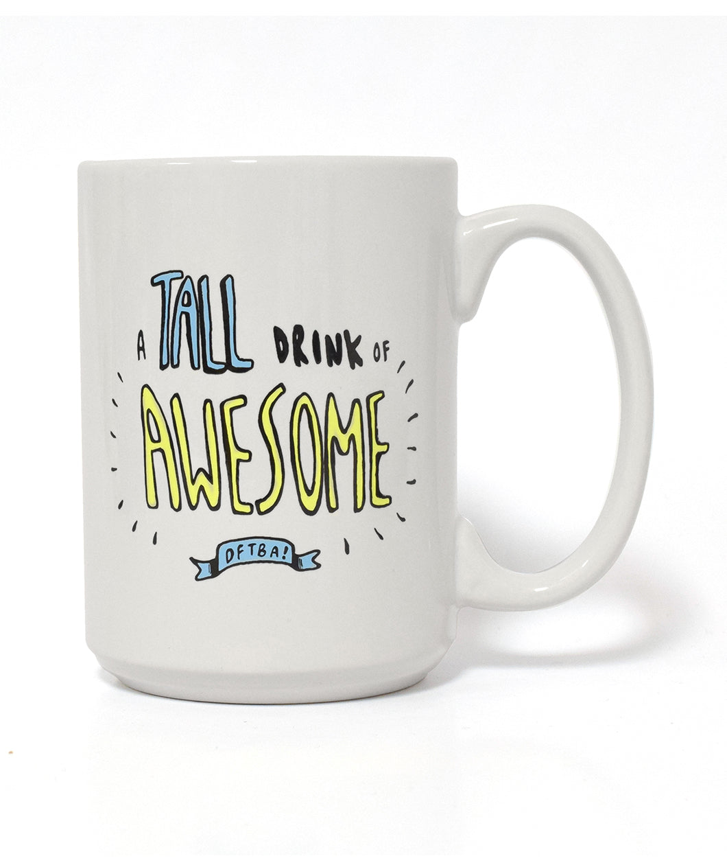 A Tall Drink Of Awesome Mug