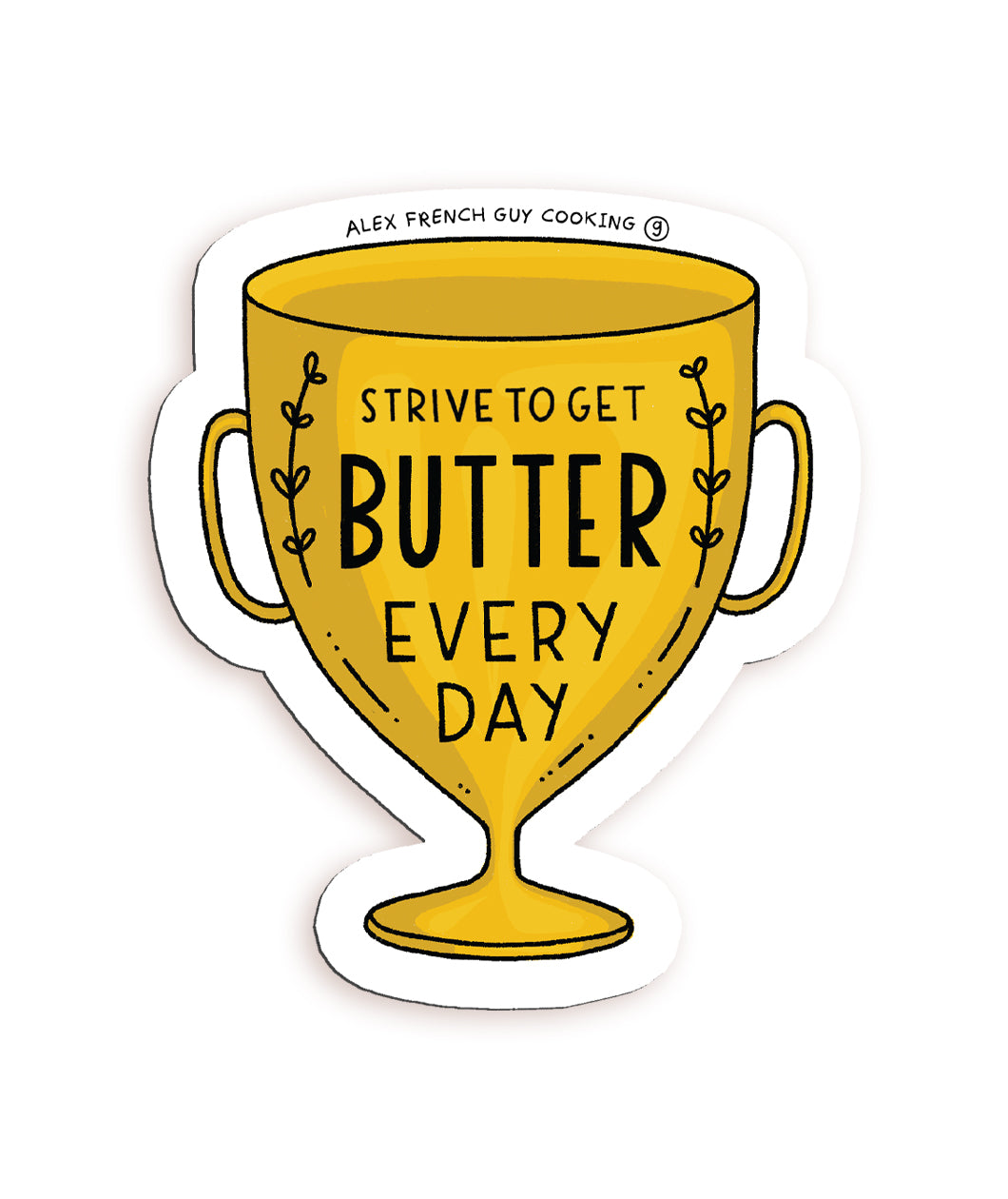 Alex's Monthly Magnet! Strive To Get Butter Every Day (August)