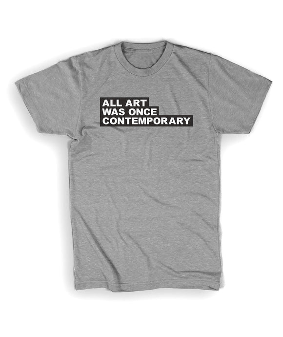 All Art Was Once Contemporary Shirt