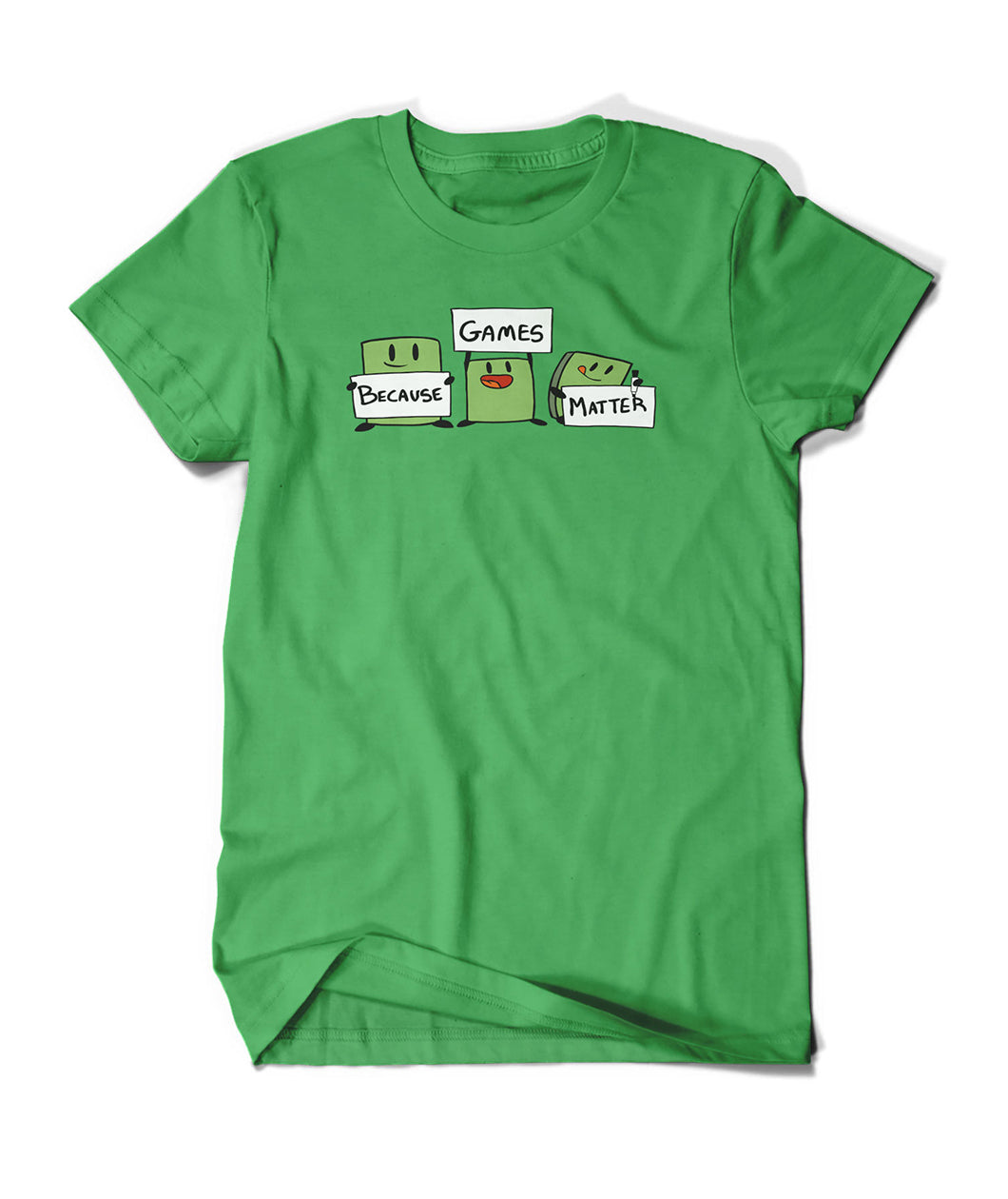 Because Games Matter Shirt (Uni + Curved Fits)