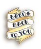 Karma Back To You Pin