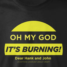 Oh My God It's Burning! Shirt