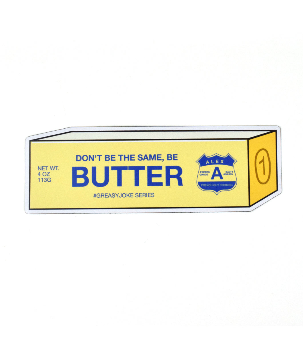 Alex's Monthly Magnet! Don't Be The Same, Be Butter! (October)