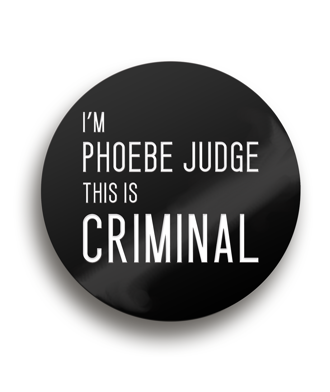 I'm Phoebe Judge Pin