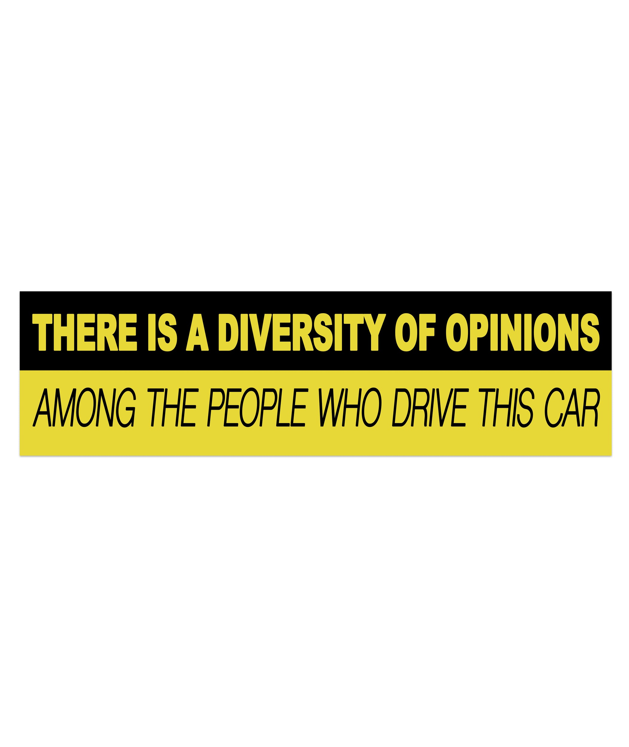 There Is A Diversity Of Opinions Bumper Sticker