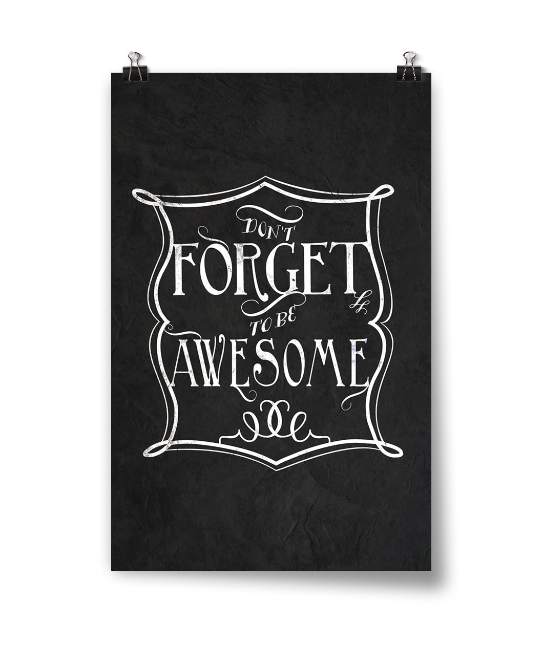 Don't Forget To Be Awesome Chalk Poster