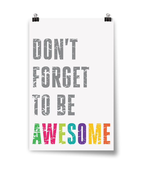 Don't Forget To Be Awesome Colors Poster