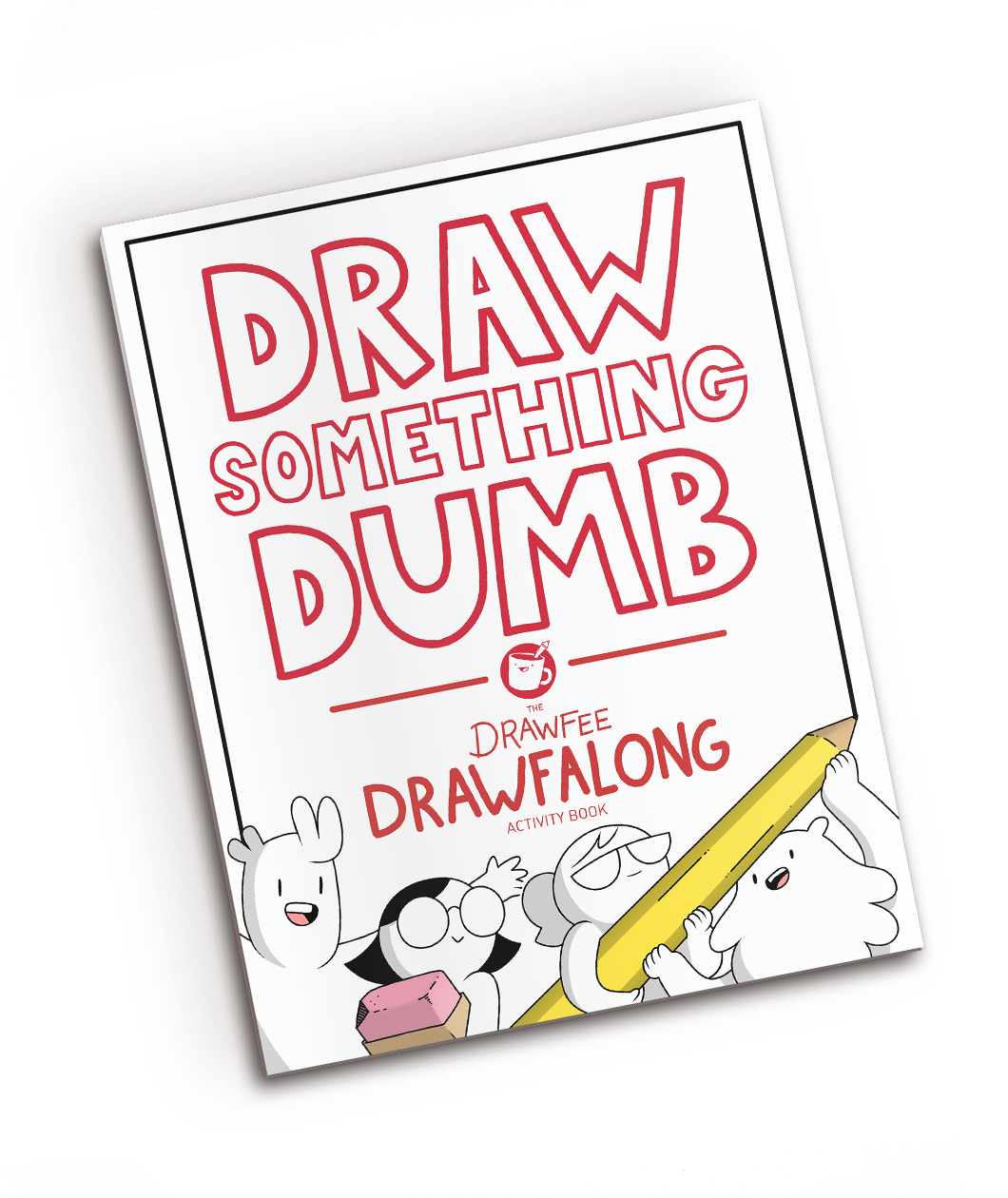Draw Something Dumb: The Drawfee Drawfalong Activity Book