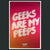 Geeks Are My Peeps Poster