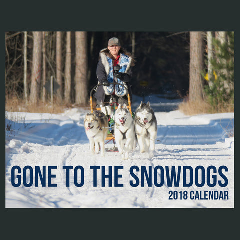 Gone To The Snow Dogs 2018 Calendar