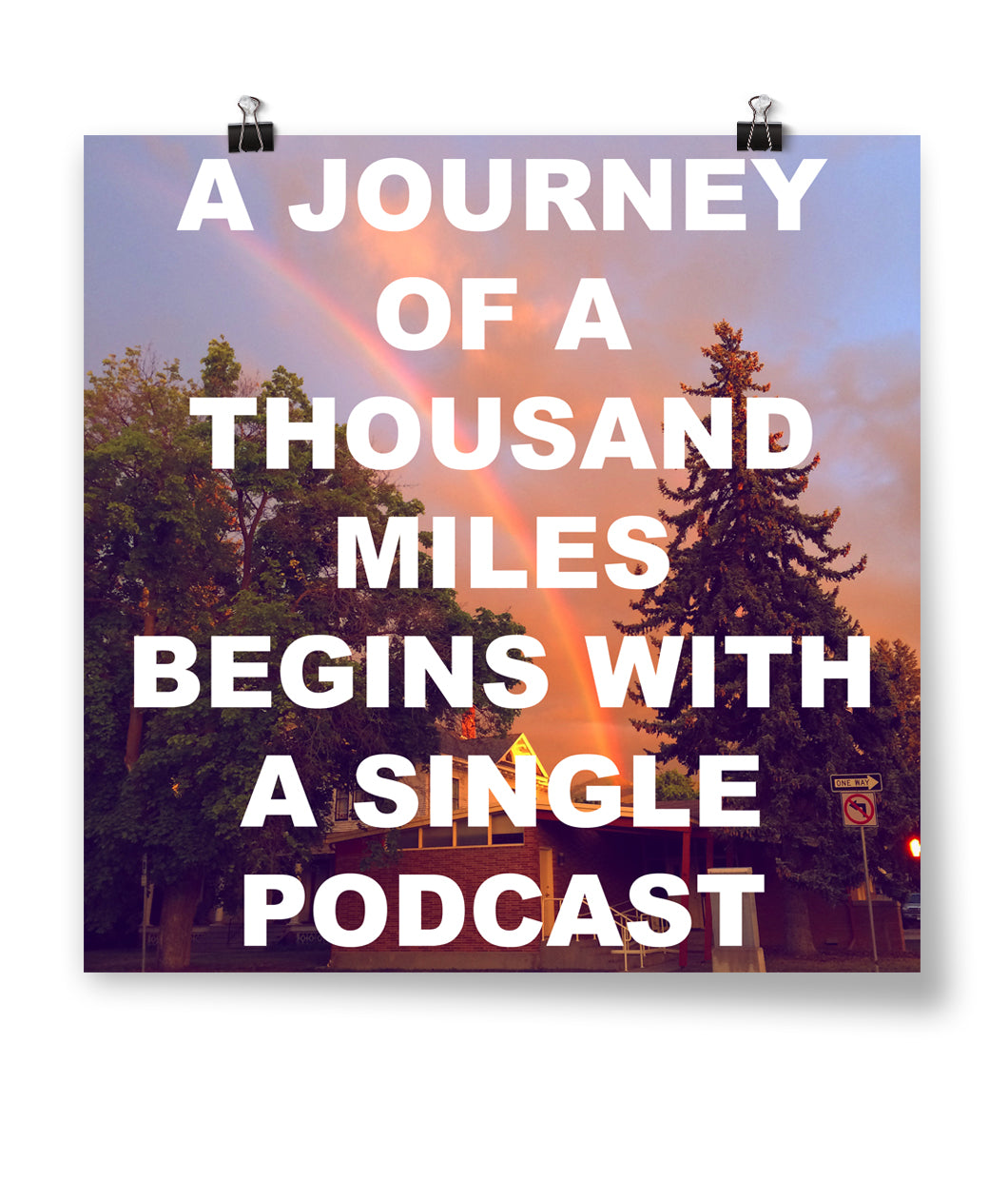 A Journey Of A Thousand Miles Begins With A Single Podcast Poster