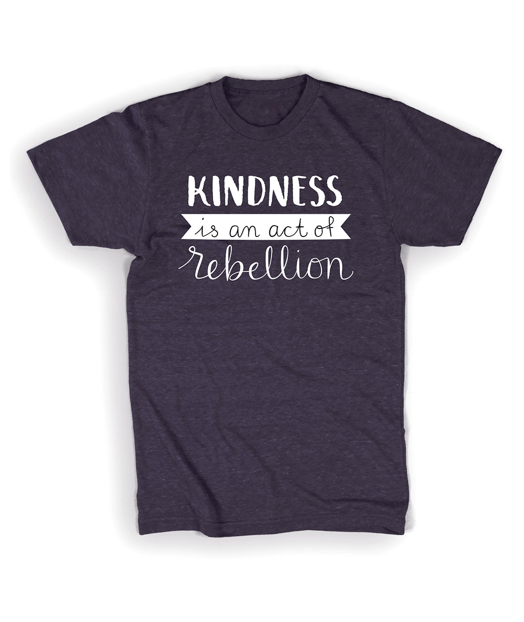 Kindness Is An Act Of Rebellion Shirt