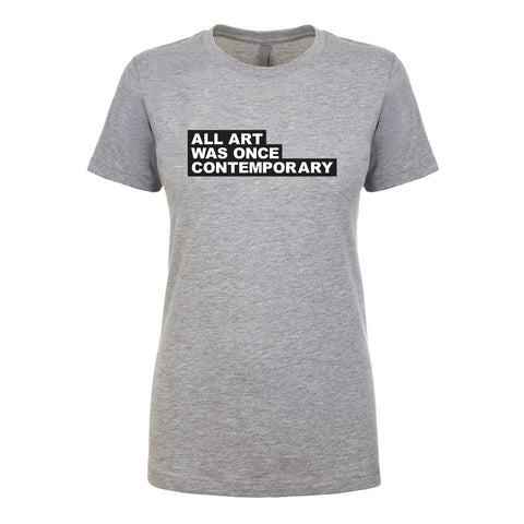 All Art Was Once Contemporary Shirt-LADIES CUT