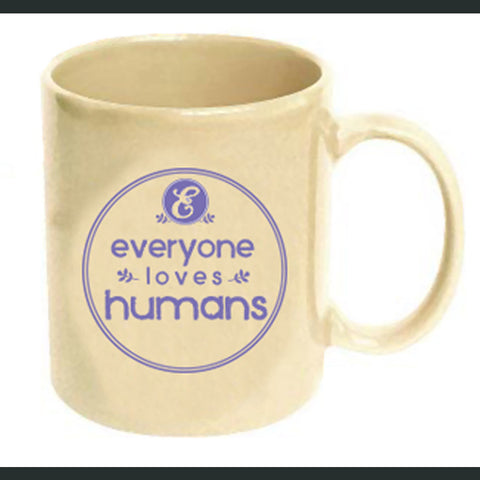 Everyone Loves Humans Mug