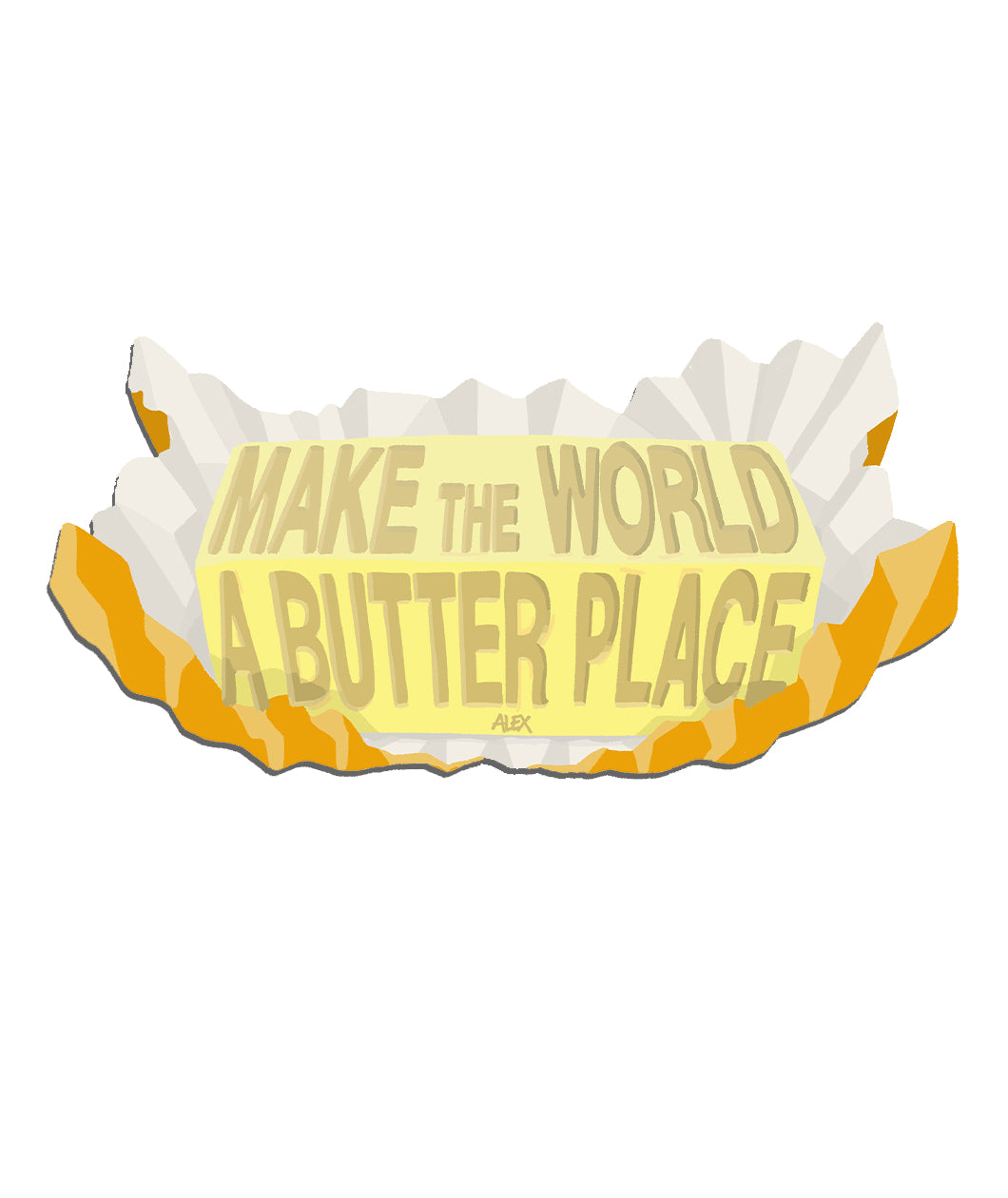 Alex's Monthly Magnet! Make The World A BUTTER Place (January)
