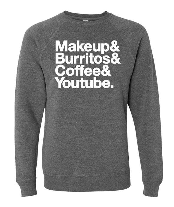 Makeup & Burritos & Coffee & YouTube Crewneck