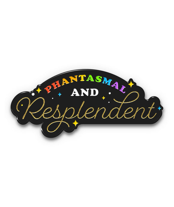Phantasmal & Resplendent Pin