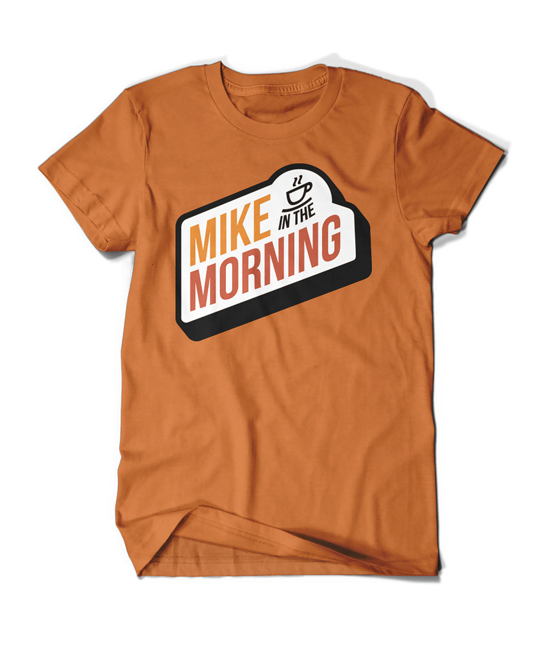 Mike In The Morning (Orange) Shirt