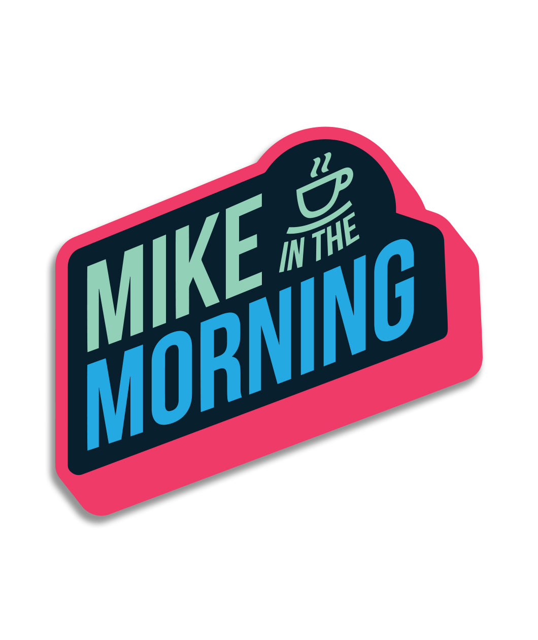 Mike In The Morning Decal
