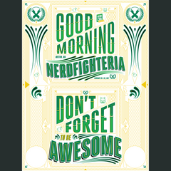 Good Morning Nerdfighteria Poster