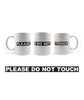 Please Do Not Touch Mug
