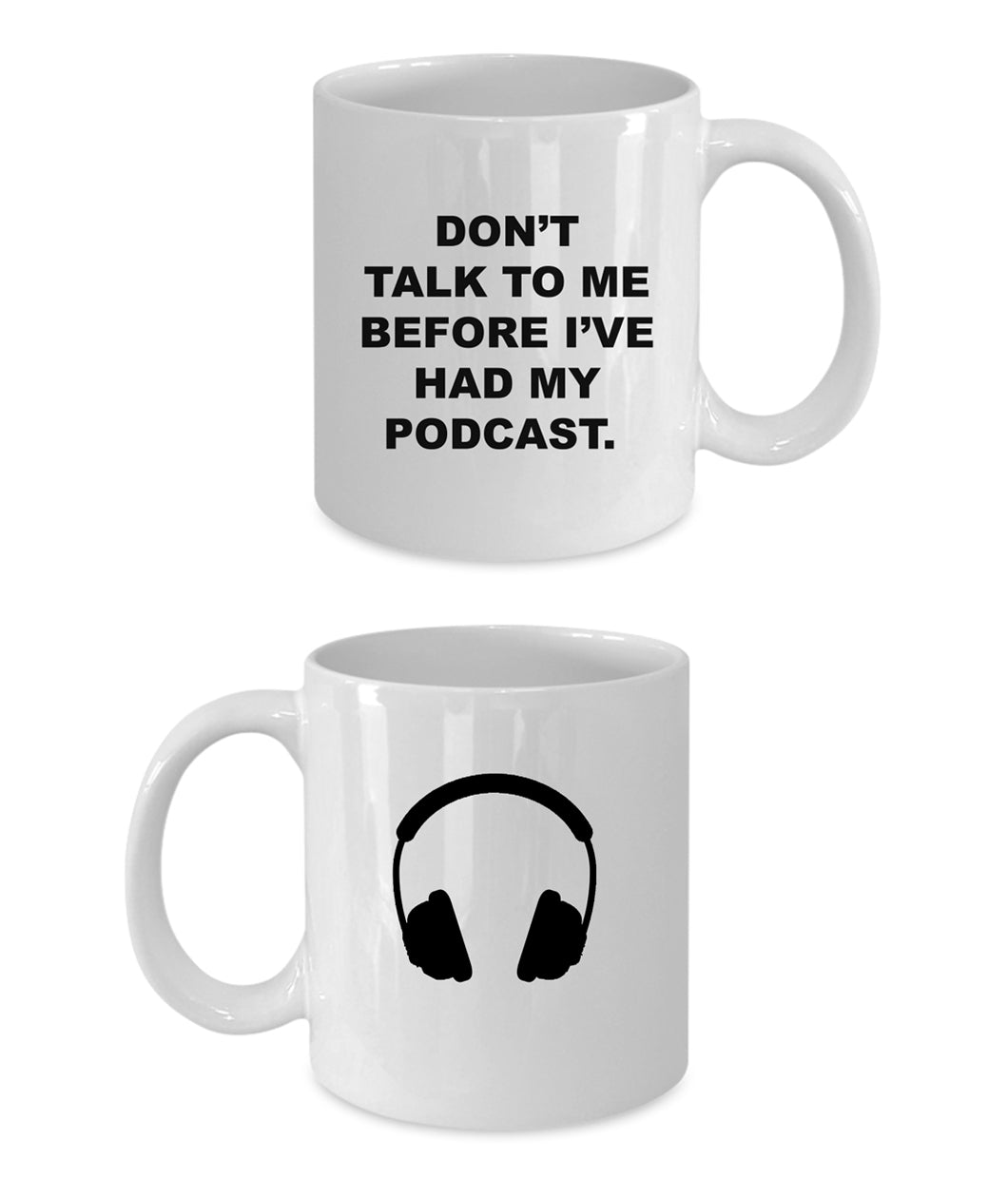 Don't Talk To Me Before I've Had My Podcast Mug