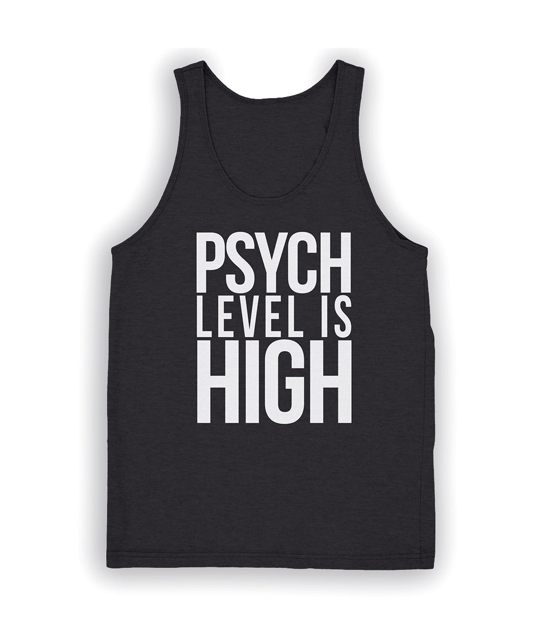 Psych Level Is High Tank Top