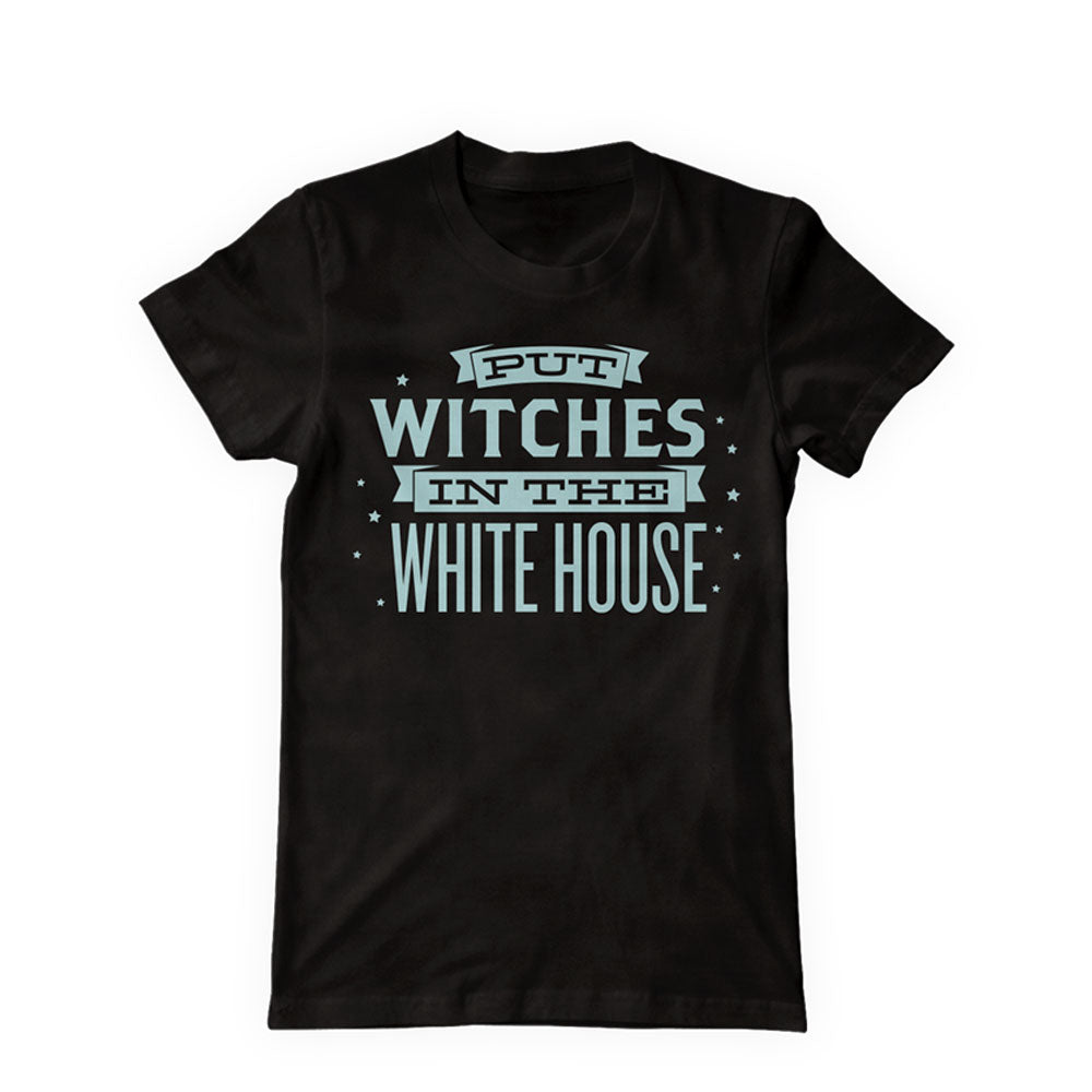 Put Witches in the Whitehouse Shirt
