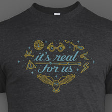It's Real For Us Shirt