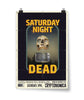 Saturday Night Dead Poster