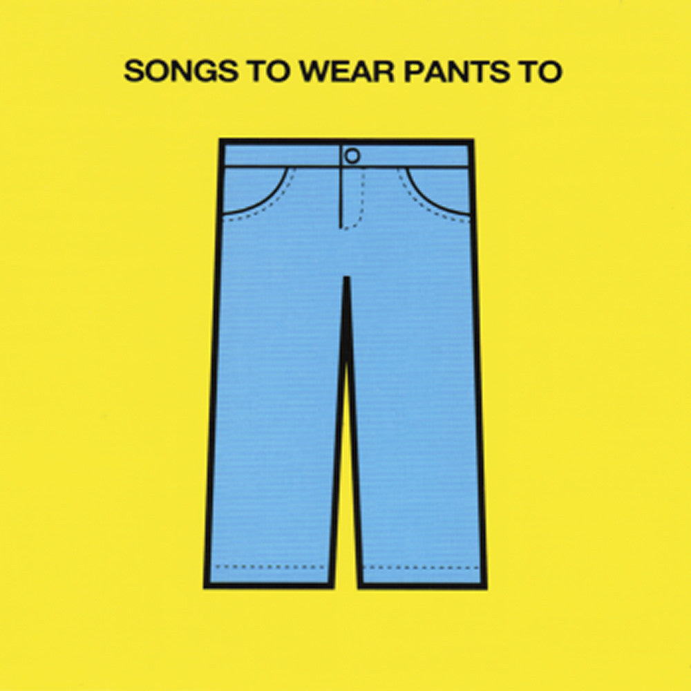Songs To Wear Pants To
