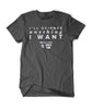 Space Time I'll Science Anything I Want Shirt