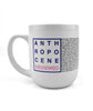 The Anthropocene Mug Review Mug
