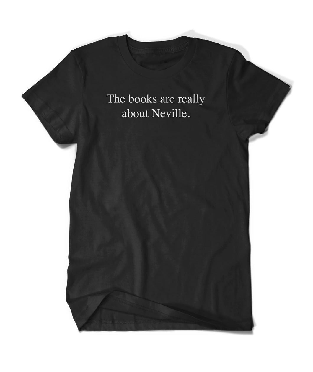 The Books Are Really About Neville Shirt
