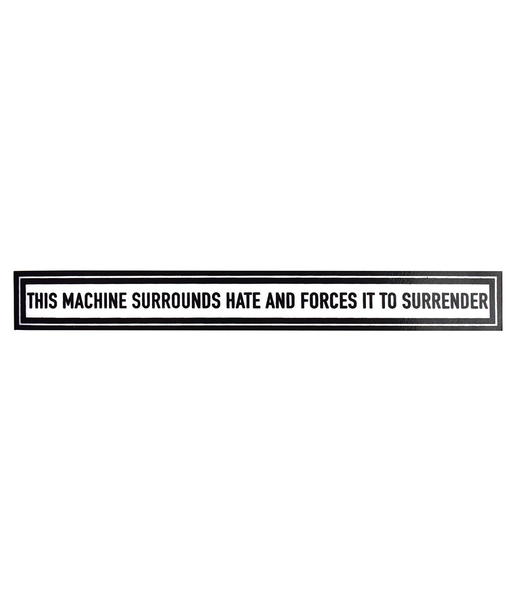 This Machine Surrounds Hate And Forces It To Surrender Laptop Decal ...