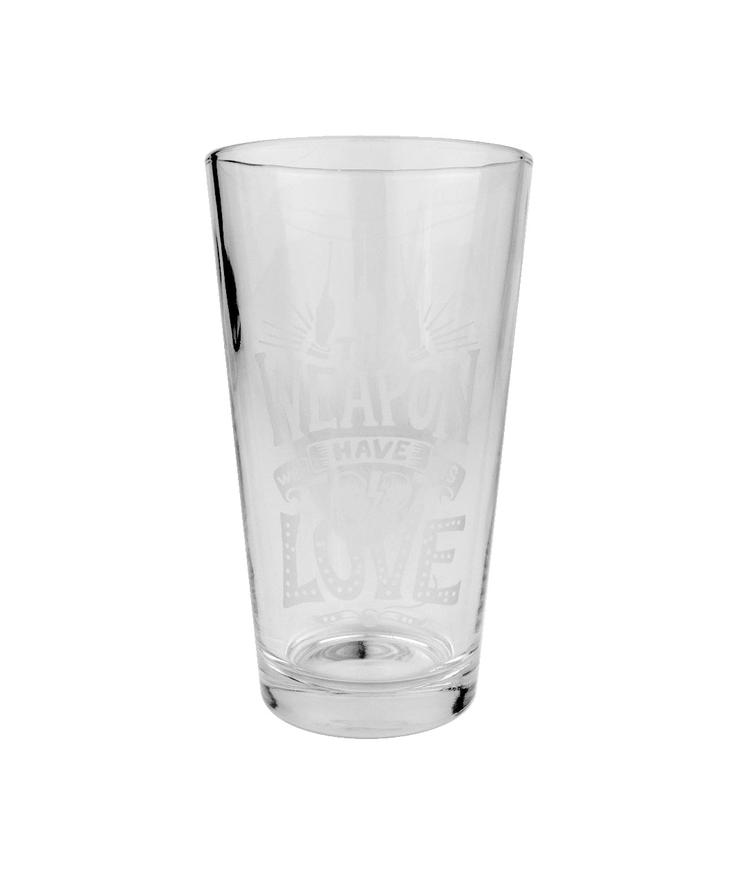 The Weapon Is Love Pint Glass