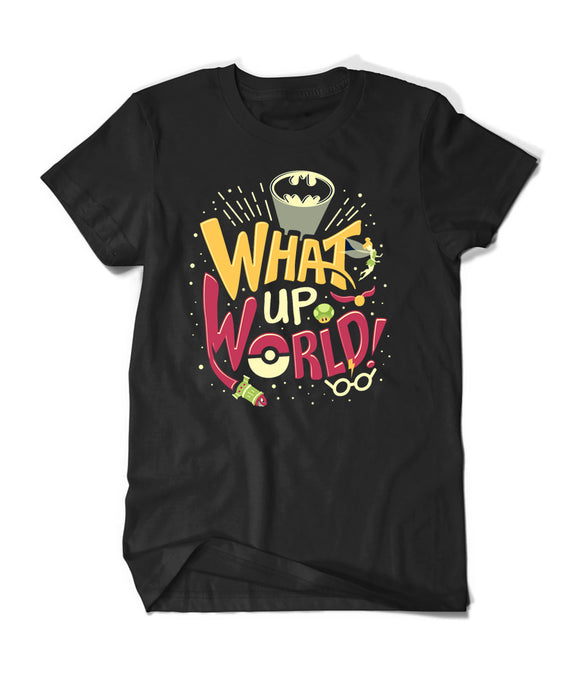 What Up World Shirt