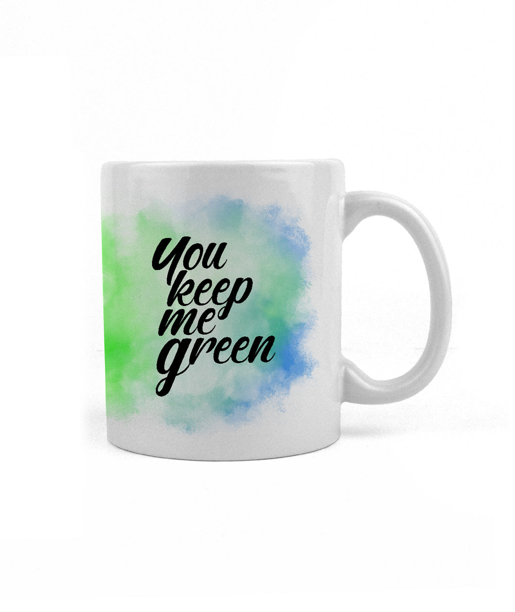 You Keep Me Green Mug