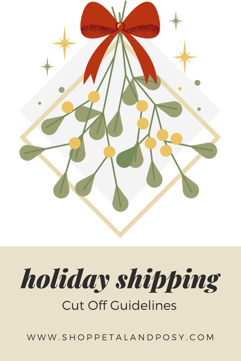 Petal & Posy 2020 Holiday Shipping Guidelines