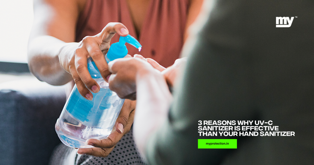 3 Reasons why UV-C Sanitizer is effective than your hand sanitizer