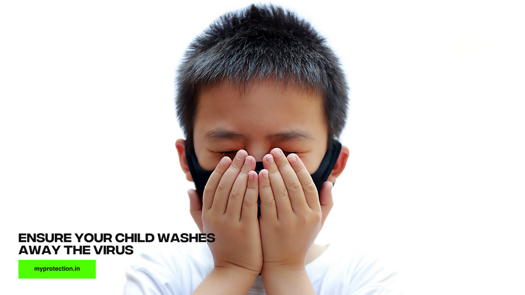 Ensure your child washes away the virus
