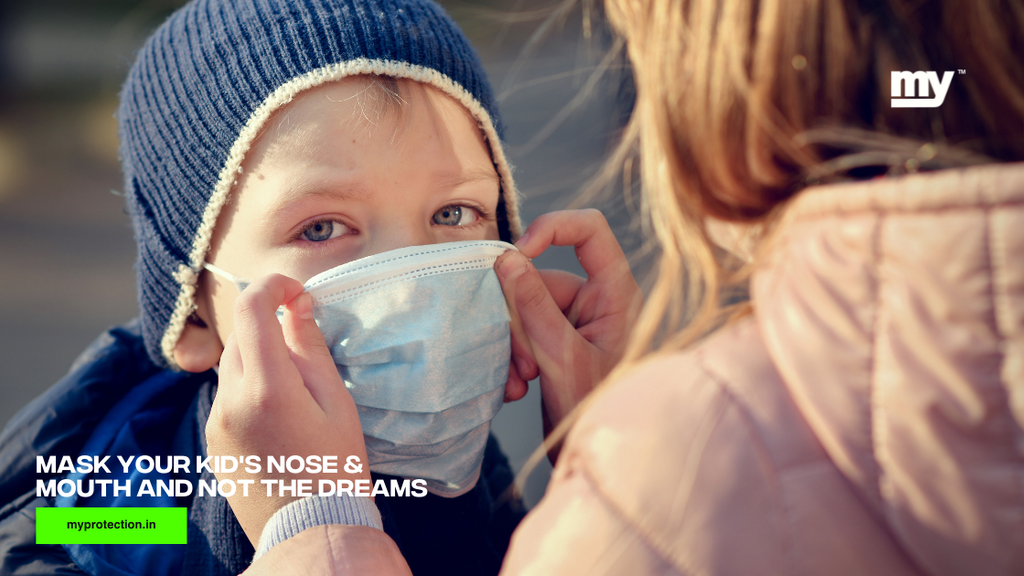 Mask your kid's nose & mouth and not the dreams