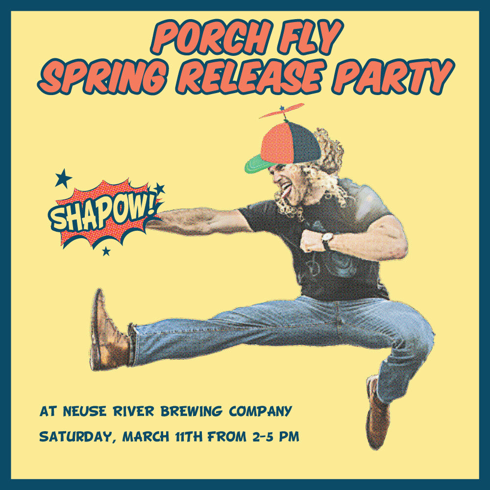 Porch Fly Spring Release Party!