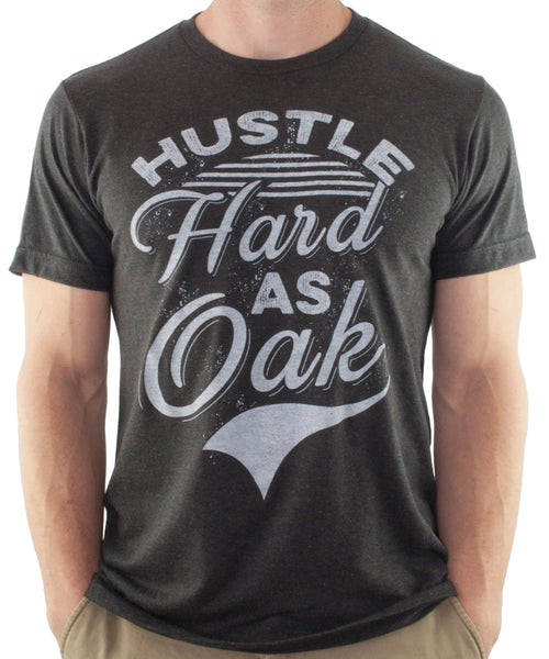 Hustle Hard As Oak