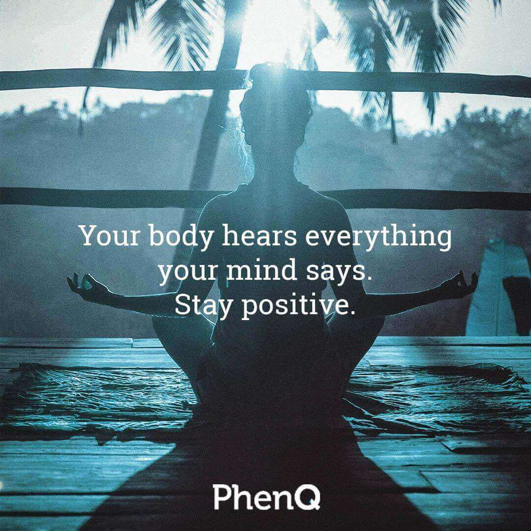 Weight loss quote - Your body hears everything your mind says. Stay positive.