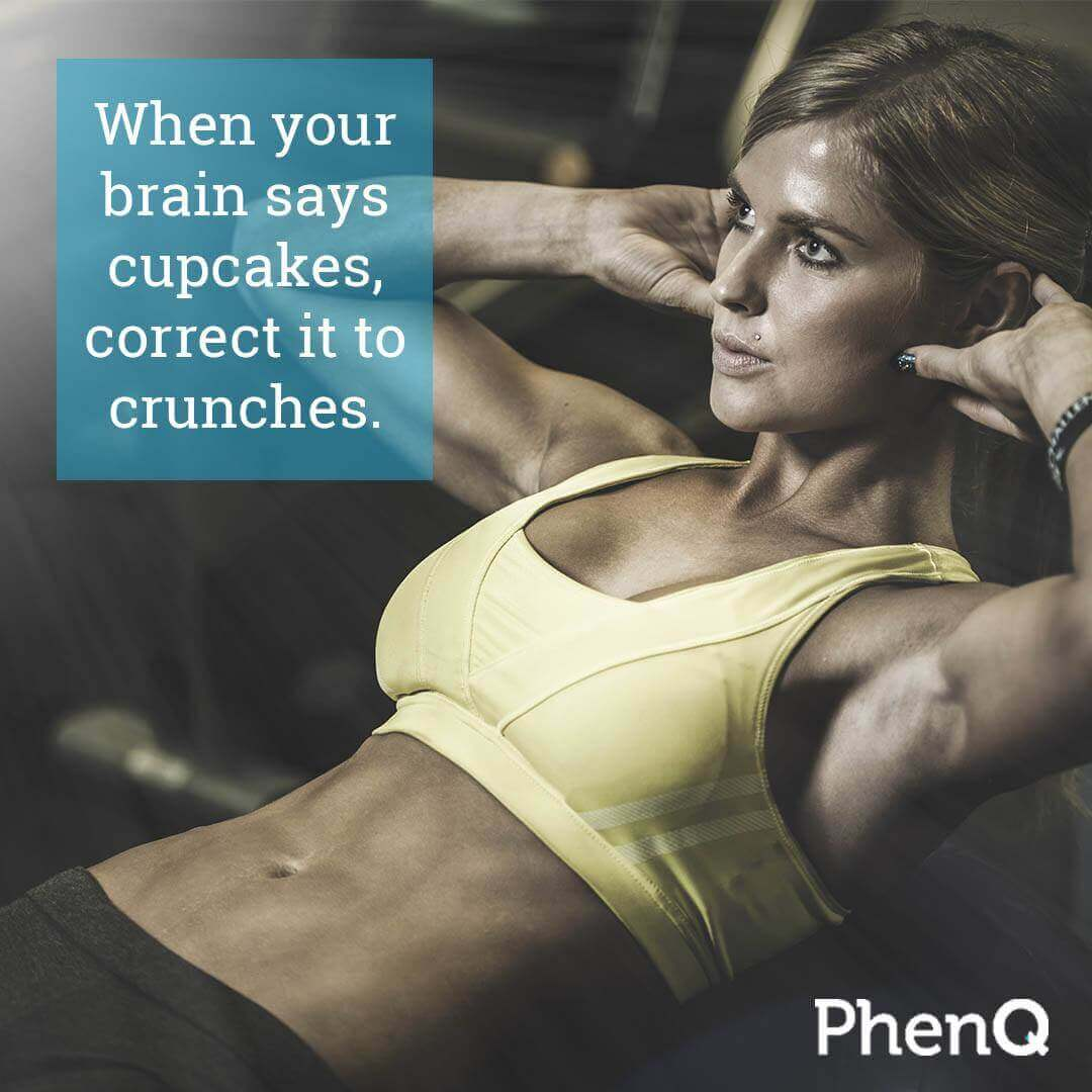 Weight loss quote - When your brain says cupcakes, correct it to crunches.