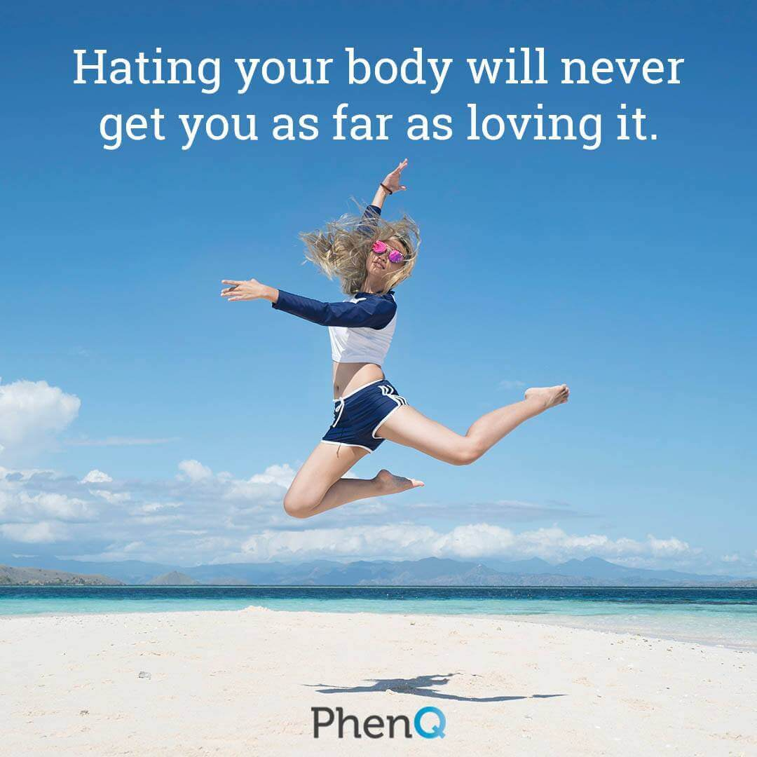 Weight loss tips - Hating your body will never get you as far as loving it.