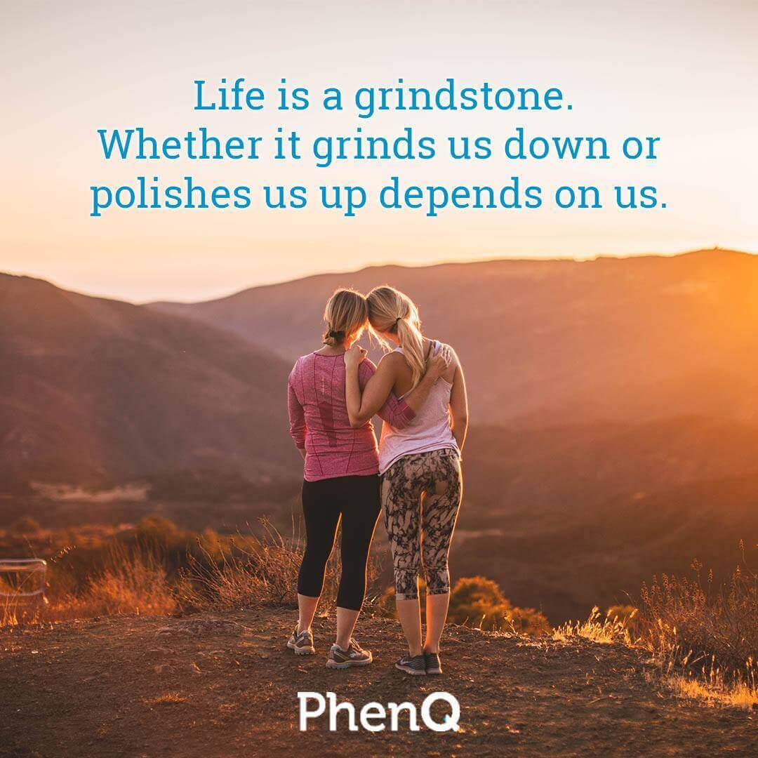 Weight loss quote - Life is a grindstone. Whether it grinds us down or polishes us up depends on us.