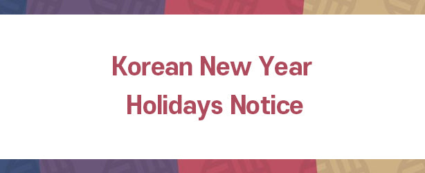 Korean New Year Holidays Notice